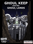 RPG Item: Ghoul Keep and the Ghoul Lands