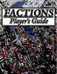 RPG Item: Factions Player's Guide