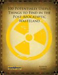 RPG Item: 100 Potentially Useful Things to Find in the Post-Apocalyptic Wasteland (Mutant Future)