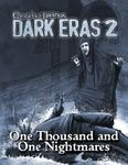 RPG Item: Chronicles of Darkness: Dark Eras 2: One Thousand And One Nightmares