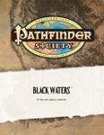 RPG Item: Pathfinder Society Scenario 0-06: Black Waters