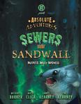 RPG Item: Absolute Adventures: Sewers Under Sandwall