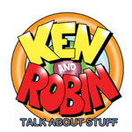 Podcast: Ken and Robin Talk About Stuff