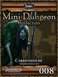 RPG Item: Mini-Dungeon Collection 008: Carrionholme (Pathfinder)