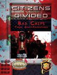 RPG Item: Citizens Divided: Bad Chips
