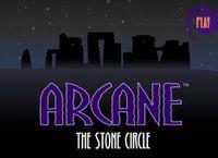 Video Game: Arcane - The Stone Circle: Episode 7