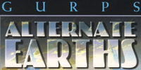 Series: GURPS Alternate Earths