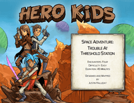 RPG Item: Hero Kids Space Adventure: Trouble At Threshold Station