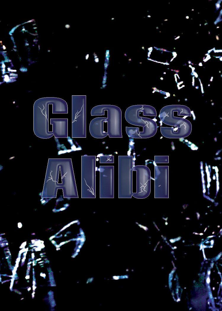 Glass Alibi