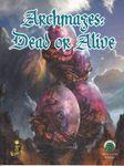 RPG Item: Archmages: Dead or Alive