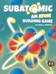 Board Game: Subatomic: An Atom Building Game