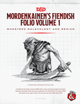 RPG Item: Mordenkainen's Fiendish Folio, Volume 1: Monsters Malevolent and Benign