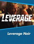 RPG Item: Leverage Companion 02: Leverage Noir