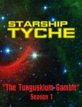 RPG Item: Starship Tyche Season 1, Episode 2: The Tunguskium Gambit