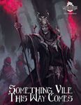 RPG Item: CCC-HATMS02-02: Something Vile This Way Comes