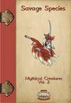 RPG Item: Savage Species: Mythical Creatures Vol. 2
