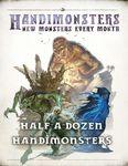 RPG Item: Half-a-Dozen Handimonsters