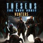 Board Game: Theseus: The Dark Orbit – Hunters