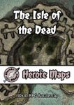 RPG Item: Heroic Maps: The Isle of the Dead