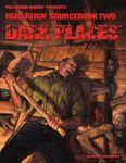 RPG Item: Dead Reign Sourcebook 2: Dark Places