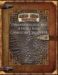 RPG Item: Tyrannosaurus Rex - A Hero Kids Compatible Monster
