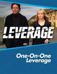 RPG Item: Leverage Companion 09: One-on-One Leverage