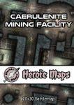 RPG Item: Heroic Maps: Caerulenite Mining Facility
