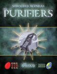 RPG Item: Shrouded Agendas: The Purifiers