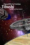 RPG Item:  FSpaceRPG Far Frontiers: Tibushi