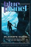 RPG Item: Blue Planet Player's Guide (Revised)