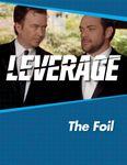RPG Item: Leverage Companion 03: The Foil
