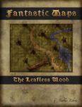 RPG Item: Fantastic Maps: The Leafless Wood