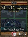 RPG Item: Mini-Dungeon Collection 025: The Phase Spider Lair