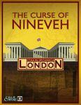 RPG Item: Cthulhu Britannica: London: The Curse of Nineveh