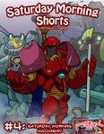 RPG Item: Saturday Morning Shorts #4: Saturday Morning Machinery