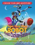 RPG Item: Your Very Own Robot Goes Cuckoo-Bananas!