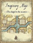 RPG Item: Imaginary Maps: The Chapel in the Sewers