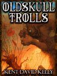 RPG Item: Oldskull Trolls