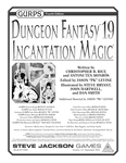 RPG Item: GURPS Dungeon Fantasy 19: Incantation Magic