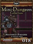 RPG Item: Mini-Dungeon Collection 018: Neotomas' Paradise (Pathfinder)