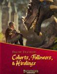 RPG Item: Fellow Travelers: Cohorts, Followers, & Hirelings