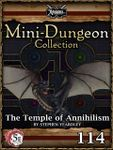 RPG Item: Mini-Dungeon Collection 114: The Temple of Annihilism (5E)