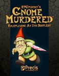 RPG Item: RPGPundit's Gnome Murdered: Roleplaying at its Simplest