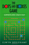 Board Game: The Dots-and-Boxes Game: Sophisticated Child's Play