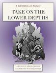 RPG Item: Take on the Lower Depths