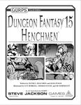 RPG Item: GURPS Dungeon Fantasy 15: Henchmen