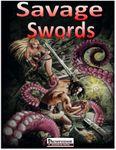 RPG Item: Savage Swords (Pathfinder)