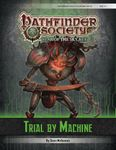 RPG Item: Pathfinder Society Scenario 6-01: Trial by Machine