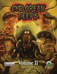 RPG Item: Cyclopean Deeps Volume II (Pathfinder)