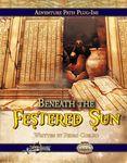 RPG Item: Beneath the Festered Sun (Savage Worlds)